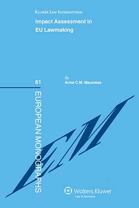 Impact Assessment in EU Lawmaking by Anne C.M. Meuwese