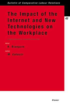 The Impact of the Internet and New Technologies on the Workplace: A Legal Analysis from a Comparative Point of View