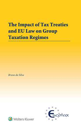 The Impact of Tax Treaties and EU Law on Group Taxation Regimes by DA SILVA