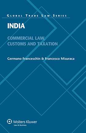 India. Commercial, Customs and Tax Law by Germano Franceschin, Francesco Misuraca