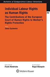 Individual Labour Rights as Human Rights: The Contributions of the European Court of Human Rights to Worker's Rights Protection
