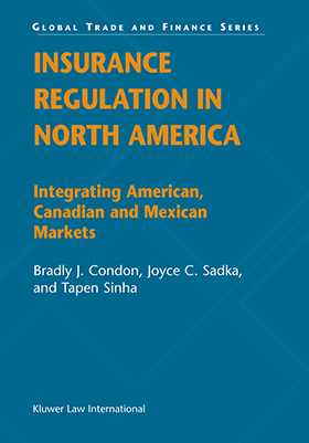 Insurance Regulation in North America: Integrating American, Canadian and Mexican Markets