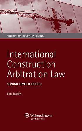 International Construction Arbitration Law - Second Revised Edition