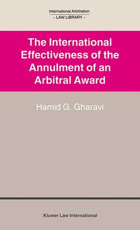 International Arbitration Law Library: International Effectiveness of the Annulment of an Arbitral Award