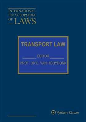 International Encyclopaedia of Laws: Transport Law