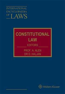 International Encyclopaedia of Laws: Constitutional Law