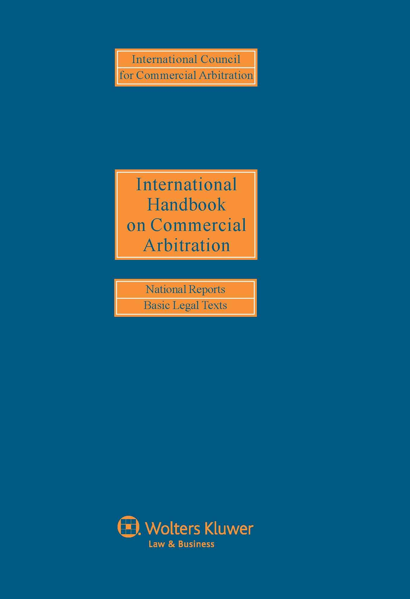International Handbook on Commercial Arbitration: National Reports and Basic Legal Texts