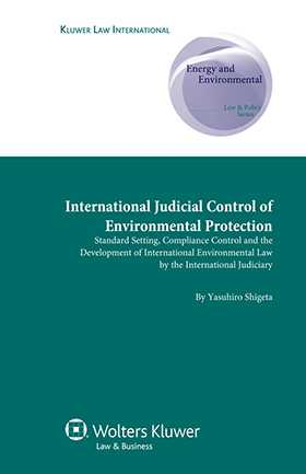 Int'l Judicial Control of Environmental Protection. Standard Setting, Compliance Control and the Development of Int'l Env. Law