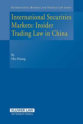 International Securities Markets: Insider Trading Law In China by Thomas W. Huang