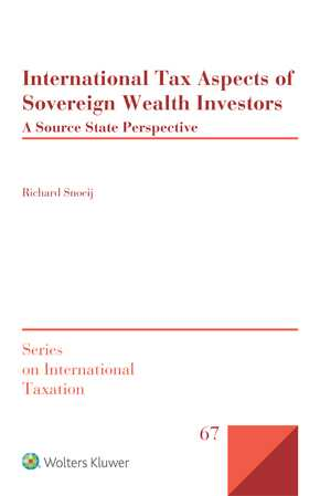 International Tax Aspects of Sovereign Wealth Investors: A Source State Perspective by SNOEIJ