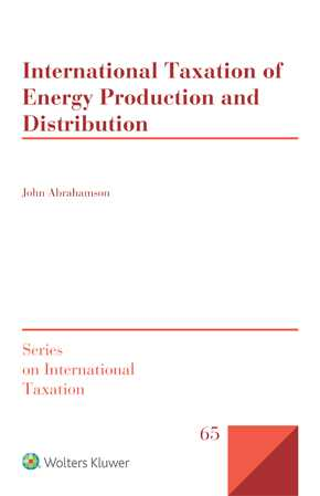 International Taxation of Energy Production and Distribution by ABRAHAMSON