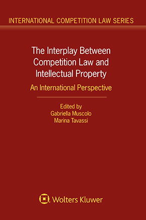 The Interplay Between Competition Law and Intellectual Property: An International Perspective by MUSCOLO