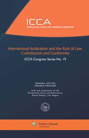 International Arbitration and the Rule of Law. Contribution and Conformity by MENAKER