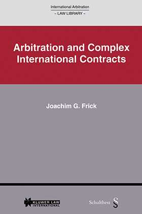 International Arbitration Law Library: Arbitration in Complex International Contracts