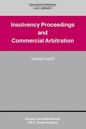International Arbitration Law Library: Insolvency Proceedings & Commercial Arbitration
