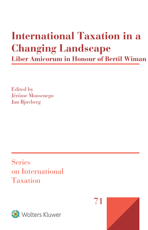 International Taxation in a Changing Landscape: Liber Amicorum in Honour of Bertil Wiman by BJUVBER
