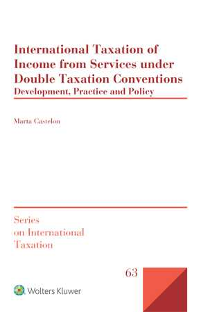International Taxation of Income from Services under Double Taxation Conventions: Development, Practice and Policy by MARTA