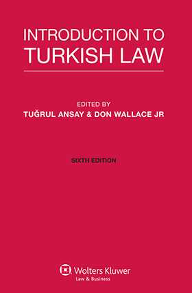 Introduction to Turkish Law, Sixth Edition