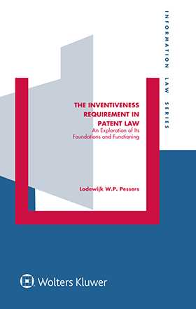 The Inventiveness Requirement in Patent Law. An Exploration of its Foundations and Functioning