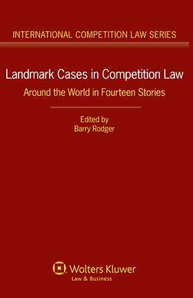 Landmark Cases in Competition Law. Around the World in Fourteen Stories