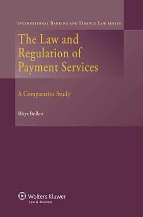 The Law and Regulation of Payment Services. A Comparative Study
