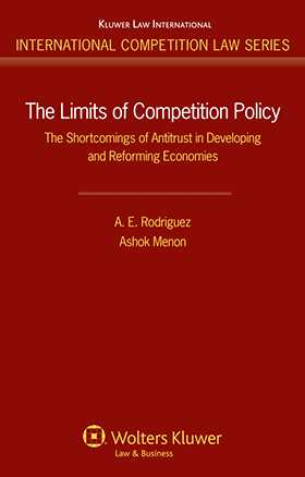 The Limits of Competition Policy: The Shortcomings of Antitrust in Developing and Reforming Economies by Armando Rodriguez, Ashok Menon