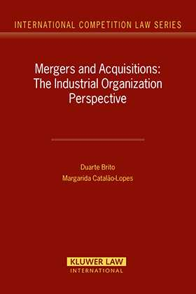 M&A: The Industrial Organization Perspective by Duarte Brito, Margarida Catalao Lopes