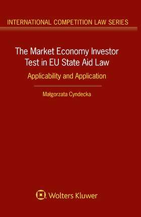 The Market Economy Investor Test in EU State Aid Law: Applicability and Application