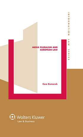 Media Pluralism and European Law by Ewa Komorek