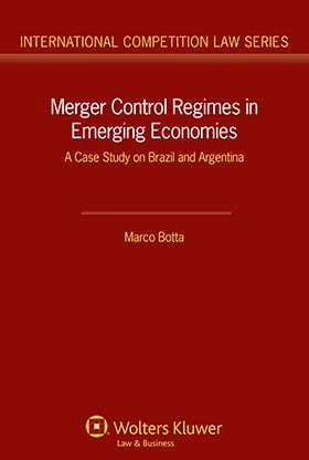 Merger Control Regimes in Emerging EConomies: A Case Study on Brazil and Argentina