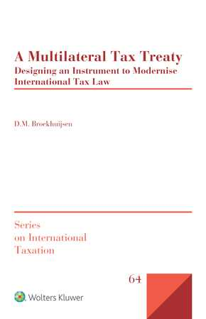 A Multilateral Tax Treaty: Designing an Instrument to Modernise International Tax Law by BROEKHUIJSEN