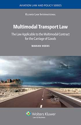Multimodal Transport Law: The Law Applicable To Multimodal Contract for the Carriage of Goods. by Marian Hoeks