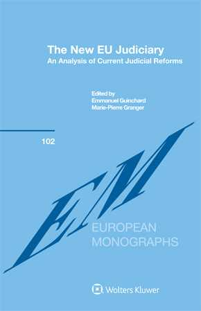 The New EU Judiciary. An Analysis of Current Judicial Reforms by GUINCHARD
