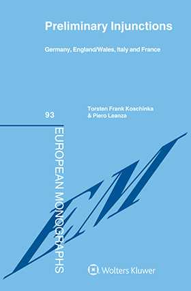 Preliminary Injunctions. A Comparative Study across Europe by Torsten Frank Koschinka, Piero Leanza