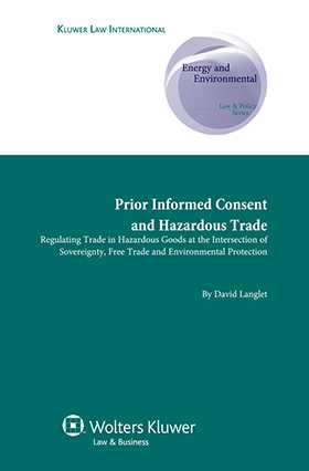 Prior Informed Consent and Hazardous Trade by David Langlet