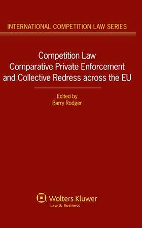 Competition Law. Comparative Private Enforcement and Collective Redress Across the EU