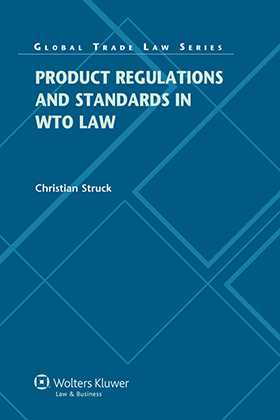 Product Regulation and Standards in WTO Law