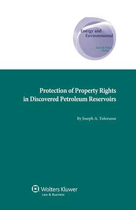 Protection of Property Rights in Discovered Petroleum Reservoirs by Joseph A. Tolorunse