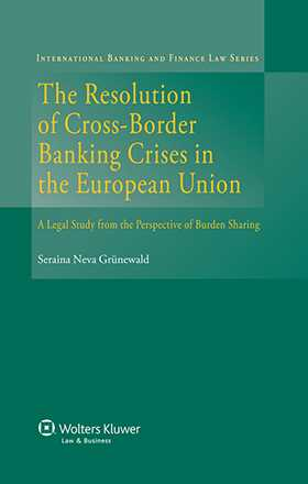 The Resolution of Cross-Border Banking Crises in the EU. A Legal Study from the Perspective of Burden Sharing