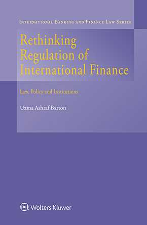 Rethinking Regulation of International Finance: Law, Policy and Institutions by BARTON