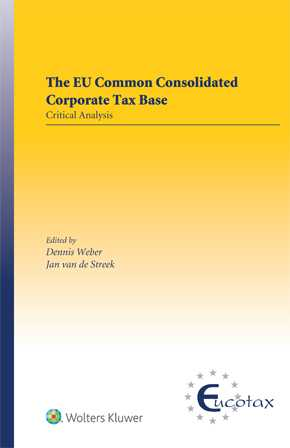 The EU Common Consolidated Corporate Tax Base: Critical Analysis by VAN DE STREEK