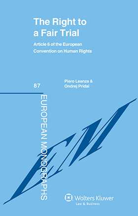 The Right To A Fair Trial: Article 6 of the European Convention on Human Rights