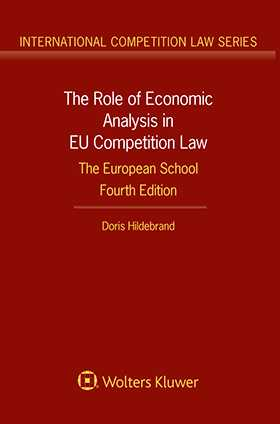 The Role of Economic Analysis in EU Competition Law: The European School, Fourth Edition