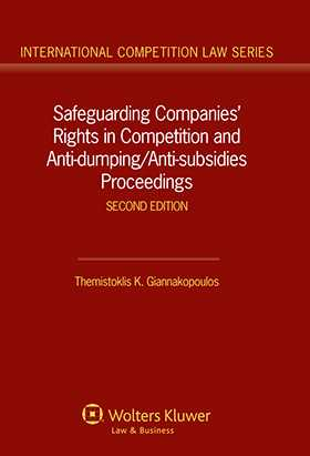Safeguarding Companies' Rights in Competition and Anti-dumping/ Anti-subsidies Proceedings - 2nd edition
