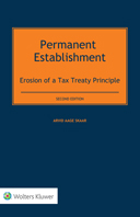 Permanent Establishment: Erosion of a Tax Treaty Principle, Second Edition by SKAAR