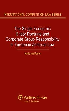 The Single Economic Entity Doctrine and Corporate Group Responsibility in European Antitrust Law