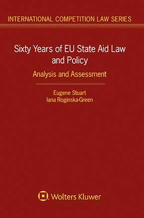 Sixty Years of EU State Aid Law and Policy : Analysis and Assessment by STUART