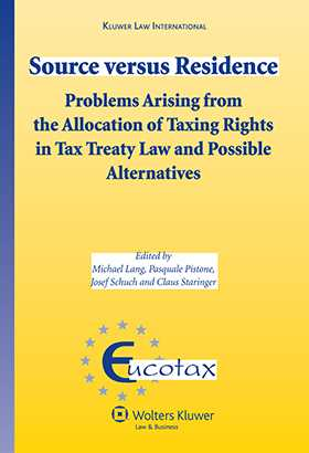 Source Versus Residence: Problems Arising from the Allocation of Taxing Rights in Tax Treaty Law and Possible Alternatives by Michael Lang