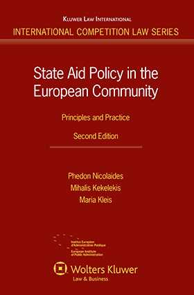 State Aid Policy in the European Community: Principles and Practice by Phedon Nicolaides, Mihalis Kekelekis, M Kleis