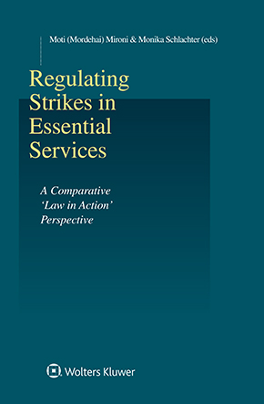 Regulating Strikes in Essential Services: A Comparative 'Law in Action' Perspective by SCHLACHTER